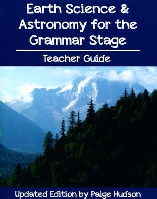 Earth Science & Astronomy for the Grammar Stage Teacher Guide  -     By: Paige Hudson
