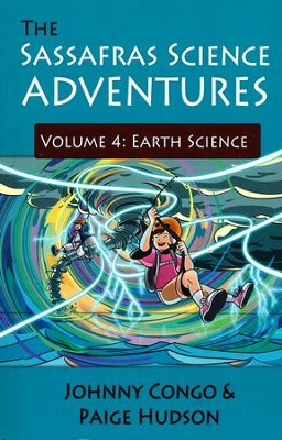 The Sassafras Science Adventures Volume 4: Earth Science  -     By: Johnny Congo, Paige Hudson