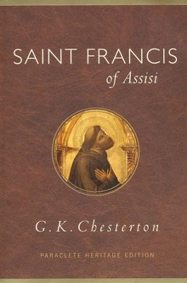 Saint Francis of Assisi  -     By: G.K. Chesterton