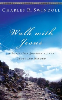 Walk with Jesus: A Journey to the Cross and Beyond - eBook  -     By: Charles R. Swindoll