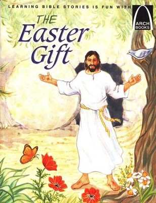 Arch Books Bible Stories: The Easter Gift   -     By: Martha Streufert Jander