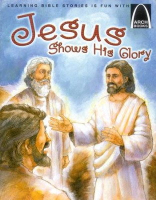 Arch Books Bible Stories: Jesus Shows His Glory   -     By: Jonathan Schkade