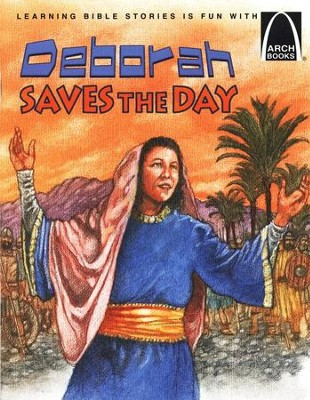 Arch Books Bible Stories: Deborah Saves the Day   -     By: Erik Rottmann