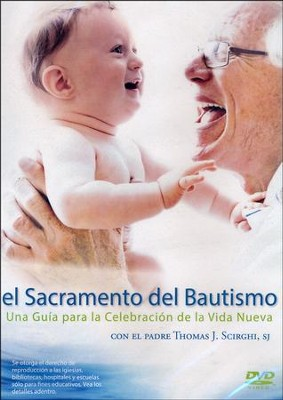 El Sacramento del Bautismo  (Holy Baptism: A Guide to this Celebration of New Life), DVD  -     By: Paraclete Video Productions