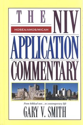 Hosea, Amos, & Micah: NIV Application Commentary [NIVAC]   -     By: Gary V. Smith