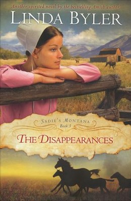 The Disappearances, Sadie's Montana Series #3   -     By: Linda Byler