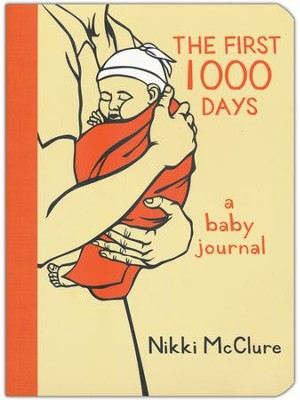 The First 1000 Days: A Baby Journal  -     By: Nikki McClure