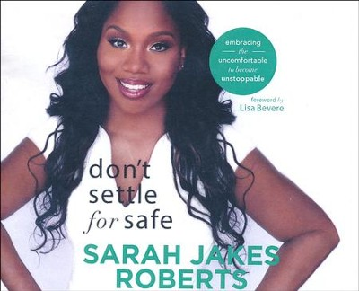 Don't Settle for Safe: Embracing the Uncomfortable to Become Unstoppable - unabridged audio book on CD  -     By: Sarah Jakes-Roberts