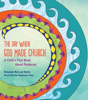The Day When God Made the Church  -     By: Rebekah McLeod Hutto