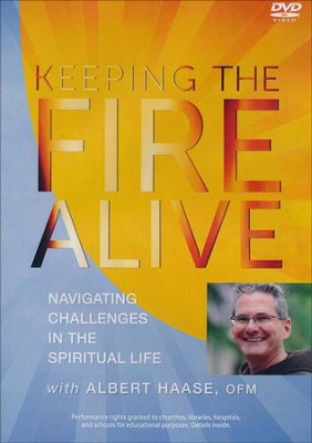 Keeping the Fire Alive: Navigating Challenges in the Spiritual Life, DVD  -     By: Paraclete Video Productions