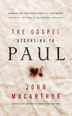 The Gospel According to Paul: Embracing the Good News at the Heart of Paul's Teachings - unabridged audio book on CD  -     By: John MacArthur