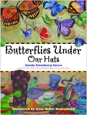 Butterflies Under Our Hats  -     By: Sandy Eisenberg Sasso     Illustrated By: Joani Keller Rothenberg