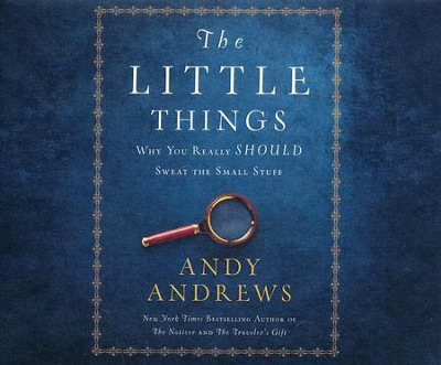 The Little Things: Why You Really Should Sweat the Small Stuff - unabridged audio book on CD  -     By: Andy Andrews