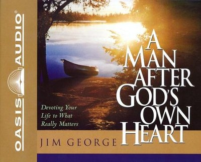 A Man After God's Own Heart        - Audiobook on CD             -     Narrated By: Greg Wheatley     By: Jim George
