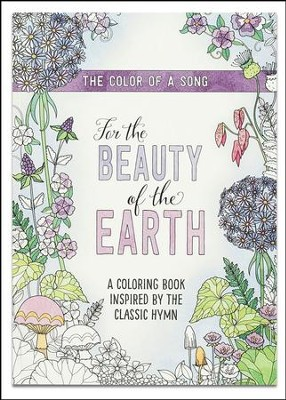 For the Beauty of the Earth Coloring Books for Adults  -