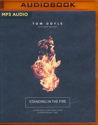 Standing in the Fire: Courageous Christians Living in Frightening Times - unabridged audio book on MP3-CD  -     By: Tom Doyle