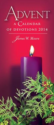 Advent: A Calendar of Devotions 2014 - eBook  -     By: James W. Moore