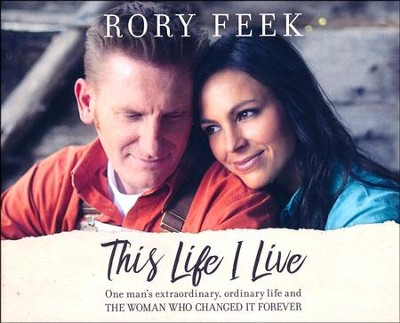 This Life I Live: One Man's Extraordinary, Ordinary Life and the Woman Who Changed It Forever - unabridged audio book on CD  -     By: Rory Feek