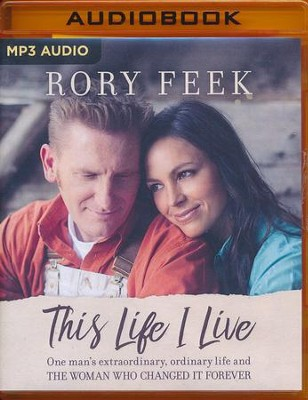 This Life I Live: One Man's Extraordinary, Ordinary Life and the Woman Who Changed It Forever - unabridged audio book on MP3-CD  -     By: Rory Feek