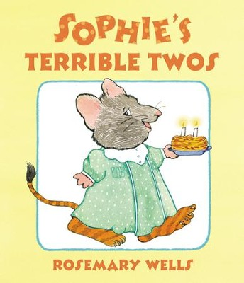 Sophie's Terrible Twos - eBook  -     By: Rosemary Wells     Illustrated By: Rosemary Wells