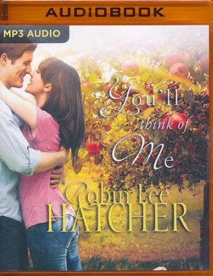 You'll Think of Me - unabridged audio book on MP3-CD  -     By: Robin-Lee Hatcher