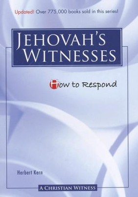 How to Respond to Jehovah's Witnesses - 3rd edition  -     By: Herbert Kern