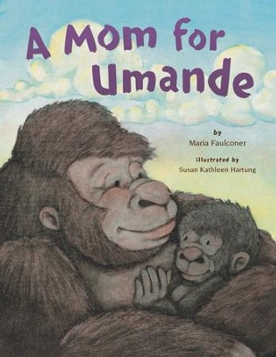 A Mom For Umande - eBook  -     By: Maria Faulconer     Illustrated By: Susan Kathleen Hartung