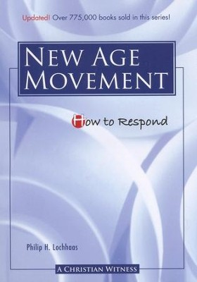 How to Respond to The New Age Movement - 3rd edition  -     By: Phillip H. Lochhaas