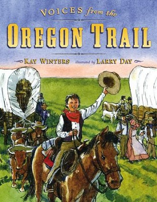 Voices from the Oregon Trail - eBook  -     By: Kay Winters     Illustrated By: Larry Day
