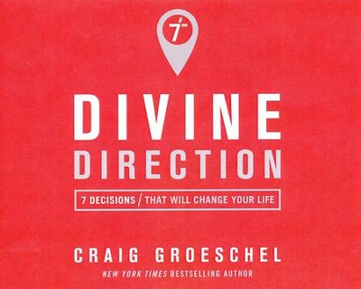 Divine Direction: 7 Decisions That Will Change Your Life - unabridged audio book on CD  -     By: Craig Groeschel
