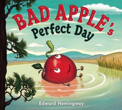 Bad Apple's Perfect Day - eBook  -     By: Edward Hemingway     Illustrated By: Edward Hemingway