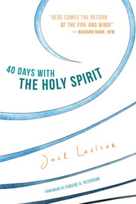 40 Days with the Holy Spirit: Fresh Air for Every Day  -     By: Jack Levison