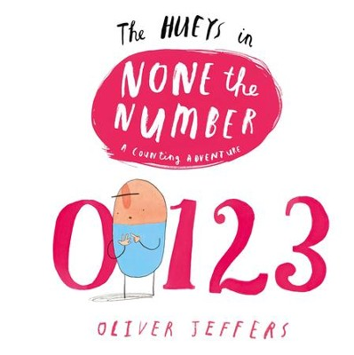 None the Number: A Hueys Book - eBook  -     By: Oliver Jeffers     Illustrated By: Oliver Jeffers