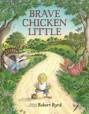 Brave Chicken Little - eBook  -     By: Robert Byrd     Illustrated By: Robert Byrd