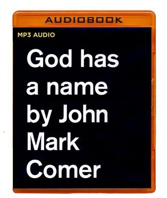 God Has a Name - unabridged audio book on MP3-CD  -     By: John Mark Comer