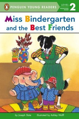 Miss Bindergarten and the Best Friends - eBook  -     By: Joseph Slate     Illustrated By: Ashley Wolff