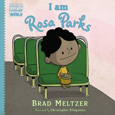 I am Rosa Parks - eBook  -     By: Brad Meltzer     Illustrated By: Christopher Eliopoulos
