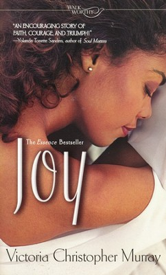 Joy   -     By: Victoria Christopher Murray