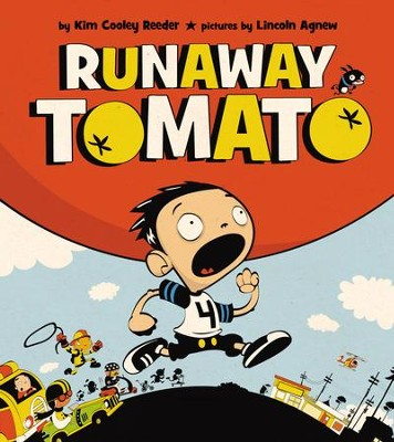 Runaway Tomato - eBook  -     By: Kim Cooley Reeder     Illustrated By: Lincoln Agnew