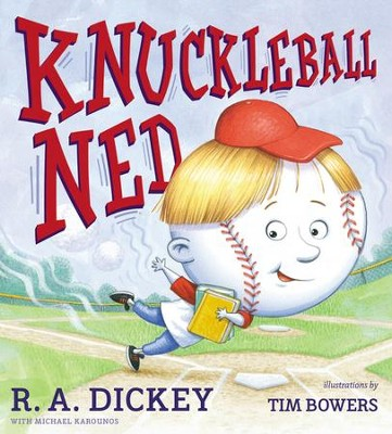 Knuckleball Ned - eBook  -     By: R.A. Dickey     Illustrated By: Tim Bowers