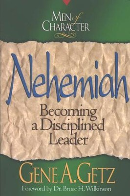 Nehemiah, Men Of Character Series   -     By: Gene A. Getz
