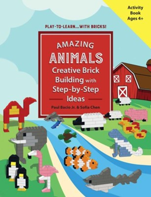 Amazing Animals: Creative Brick Building with Step-by-Step Ideas  -     By: Paul Bacio