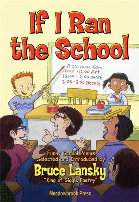 If I Ran the School: 24 funny school poems - eBook  -     Edited By: Bruce Lansky     By: Bruce Lansky(Ed.)