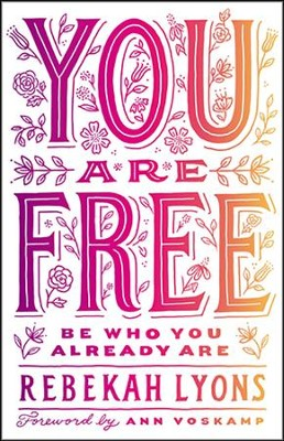 You Are Free: Be Who You Already Are - unabridged audio book on MP3-CD  -     By: Rebekah Lyons