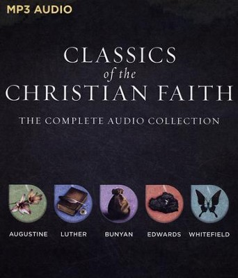 Classics of the Christian Faith: The Complete Audio    Collection: Augustine -The Conversion of St. Augustine Luther -Here I Stand, Bunyan -The Pilgrim's Progress,  Edwards -Sinner's in the Hand of an Angry God, and     Whitefield -The Method of Grace - unabridged audio book on MP3-CD                                                            -     Narrated By: Max McLean     By: John Bunyan, George Whitefield, Jonathan Edwards, Saint Augustine