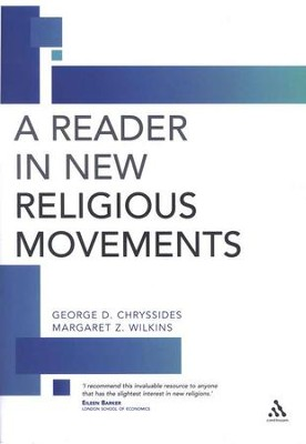 A Reader in New Religious Movements   -     By: George Chryssides, Margaret Wilkins
