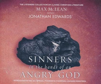 Jonathan Edwards' Sinners in the Hands of an Angry God: The Most Powerful Sermon Ever Preached on American Soil - unabridged audio book on CD  -     Narrated By: Max McLean     By: Jonathan Edwards