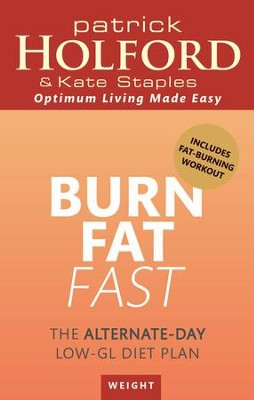 Burn Fat Fast: The alternate-day low-GL diet plan / Digital original - eBook  -