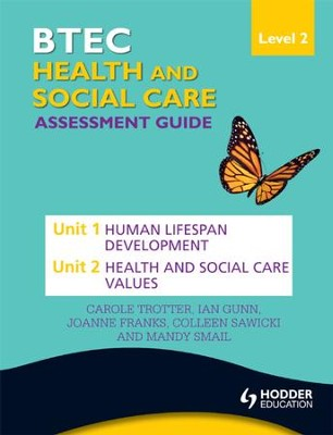 BTEC First Health and Social Care Level 2 Assessment Guide  -