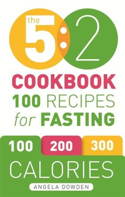 The 5:2 Cookbook: Recipes for the 2-Day Fasting Diet. Makes 500 or 600 Calorie Days Easier and Tastier. / Digital original - eBook  -